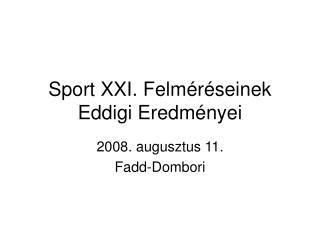 Sport XXI. Felm�r�seinek Eddigi Eredm�nyei