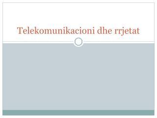 Telekomunikacioni dhe rrjetat