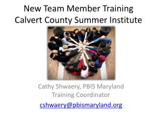 New Team Member Training Calvert County Summer Institute