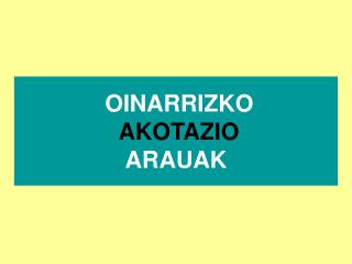 OINARRIZKO AKOTAZIO ARAUAK