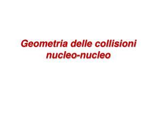 Geometria delle collisioni nucleo-nucleo