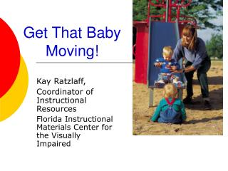 Get That Baby Moving
