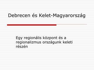 Debrecen és Kelet-Magyarország