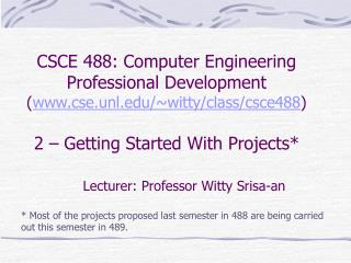 Lecturer: Professor Witty Srisa-an