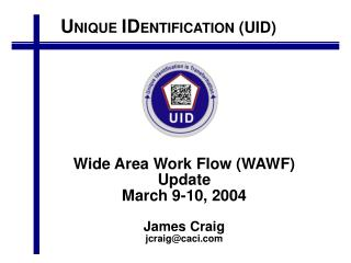 Wide Area Work Flow (WAWF) Update March 9-10, 2004 James Craig jcraig@caci