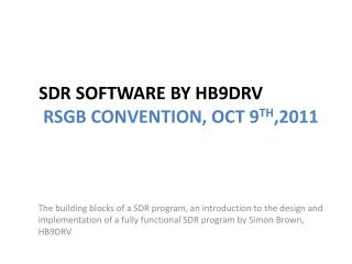 SDR Software by HB9DRV  rSGB Convention, Oct 9th,2011