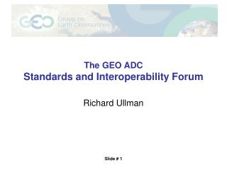 The GEO ADC Standards and Interoperability Forum