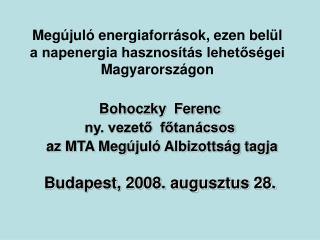 Megújuló energiaforrások, ezen belül  a napenergia hasznosítás lehetőségei Magyarországon