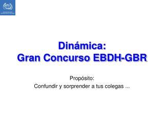 Dinámica:  Gran Concurso EBDH-GBR