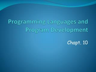 Programming Languages and Program Development