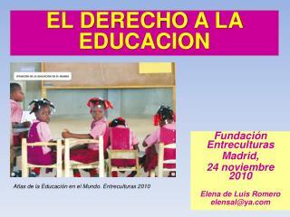 Fundación Entreculturas Madrid,  24 noviembre 2010 Elena de Luis Romero  elensal@ya