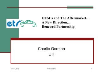 OEM's and The Aftermarket… A New Direction… Renewed Partnership