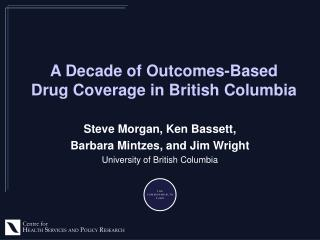 A Decade of Outcomes-Based Drug Coverage in British Columbia