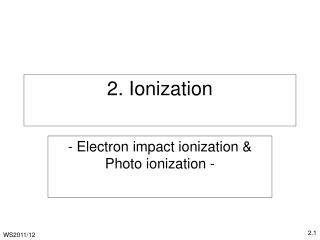 2. Ionization