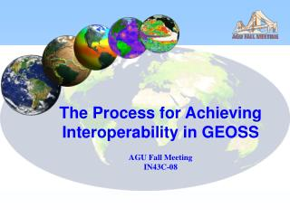 The Process for Achieving Interoperability in GEOSS