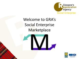 Welcome to GRA's  Social Enterprise  Marketplace