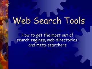 Web Search Tools How to get the most out of search engines ...