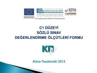 C1 DÜZEYİ  SÖZLÜ SINAV  DEĞERLENDİRME ÖLÇÜTLERİ FORMU Atina-Tesaloniki 2013