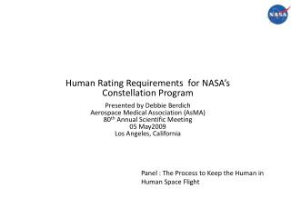 Human Rating Requirements  for NASA's Constellation Program Presented by Debbie Berdich