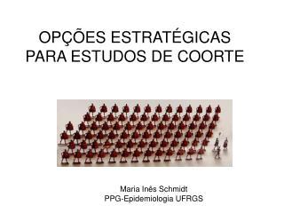 OPÇÕES ESTRATÉGICAS PARA ESTUDOS DE COORTE