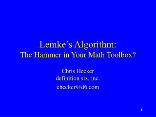Lemke s Algorithm: The Hammer in Your Math Toolbox