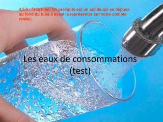 Les eaux de consommations (test)