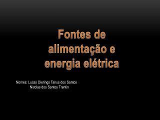 Fontes de alimentação e energia elétrica