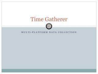 Time Gatherer
