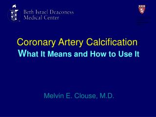 Coronary Artery Calcification : W hat It Means and How to Use It
