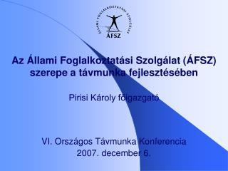 VI. Országos Távmunka Konferencia 2007. december 6.