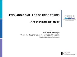 ENGLAND'S SMALLER SEASIDE TOWNS  A �benchmarking' study