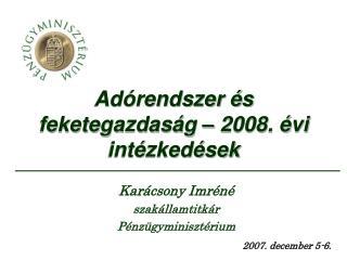 Adórendszer és feketegazdaság – 2008. évi intézkedések
