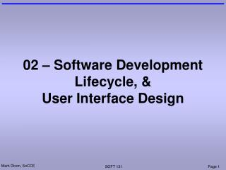 02 – Software Development Lifecycle, &  User Interface Design