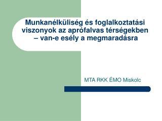 MTA RKK ÉMO Miskolc