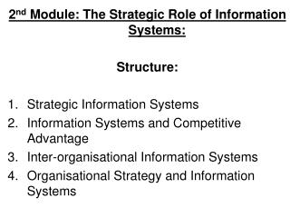 2 nd  Module: The Strategic Role of Information Systems: Structure: Strategic Information Systems