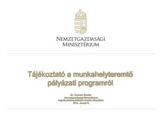 Tájékoztató a munkahelyteremt ő  pályázati programról
