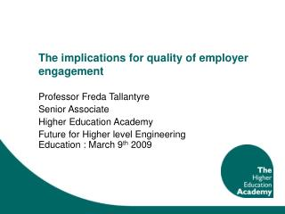The implications for quality of employer engagement