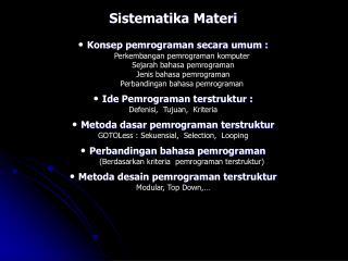 Sistematika Materi Konsep pemrograman secara umum : Perkembangan pemrograman komputer