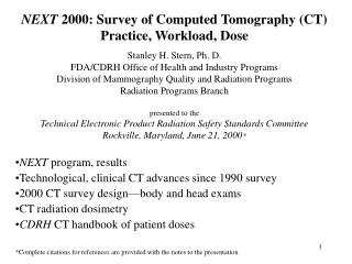 NEXT  2000: Survey of Computed Tomography (CT) Practice, Workload, Dose Stanley H. Stern, Ph. D.