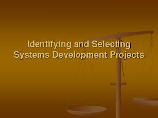 Identifying and Selecting Systems Development Projects