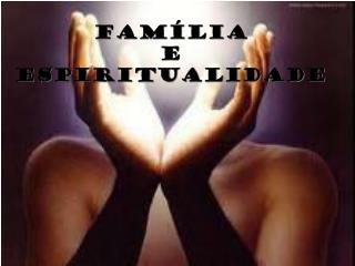 Família  e espiritualidade