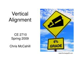Vertical Alignment  CE 2710 Spring 2009 Chris McCahill