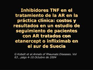 G Kobelt et al.Annals of  Rheumatic  Diseases. Vol 63 , págs 4-10.Octubre de 2004