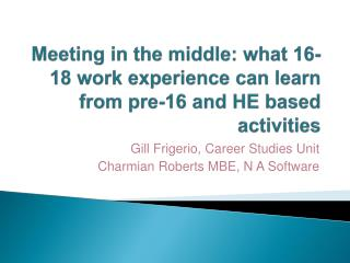 Meeting in the middle: what 16-18 work experience can learn from pre-16 and HE based activities