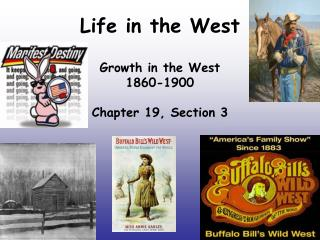 Life in the West