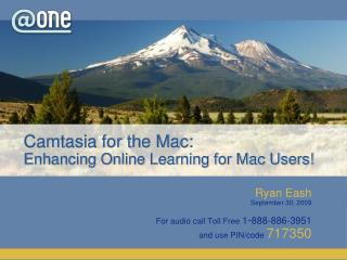 Camtasia for the Mac:  Enhancing Online Learning for Mac Users!
