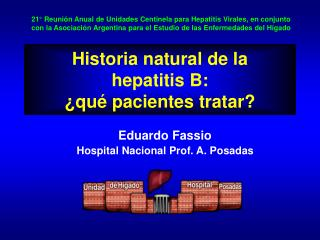 Historia natural de la  hepatitis B: ¿qué pacientes tratar?