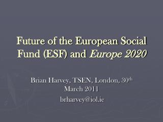 Future of the European Social Fund (ESF) and  Europe 2020