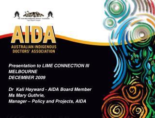 Presentation to LIME CONNECTION III MELBOURNE DECEMBER 2009 Dr  Kali Hayward - AIDA Board Member