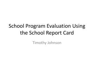 School Program Evaluation Using the School Report Card